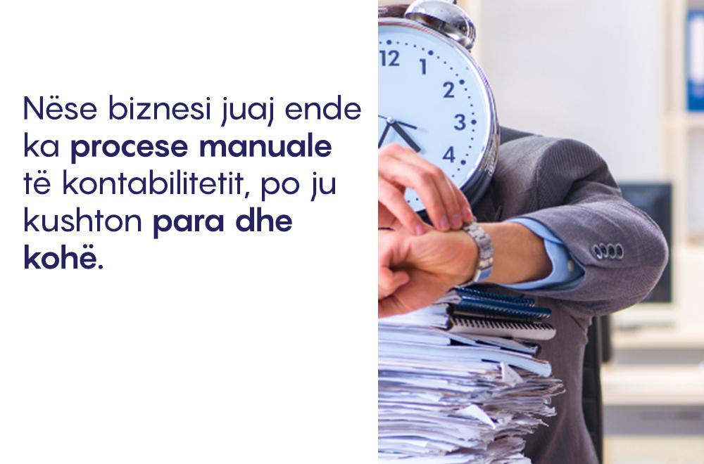 Nëse biznesi juaj ende ka procese manuale të kontabilitetit, po ju kushton para dhe kohë.